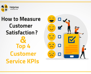 Customer Satisfaction Measurement & Customer Service KPIs