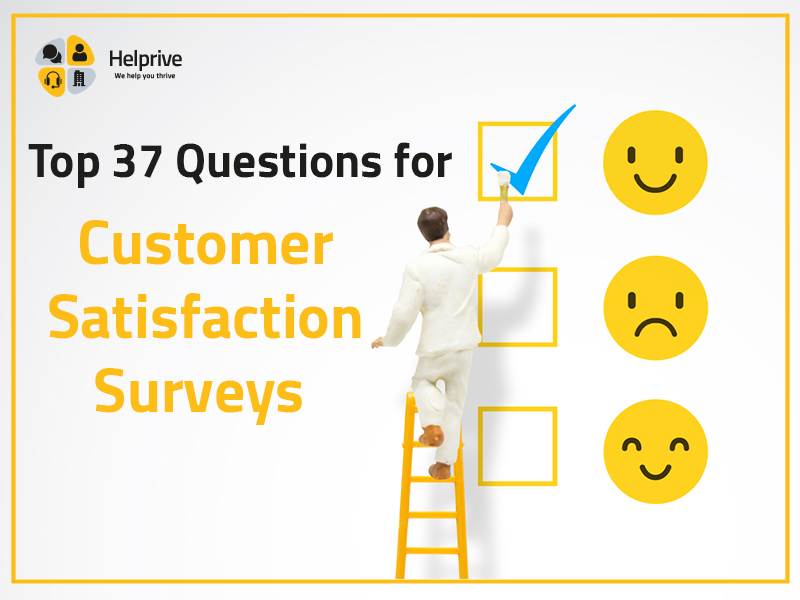 Top 37 Questions for Customer Satisfaction Surveys