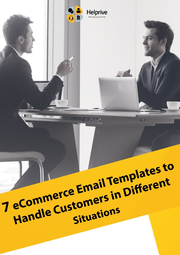 7 Copy & Paste eCommerce Email Templates to Handel Customers in Different Situations